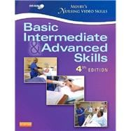 Mosby's Nursing Video Skills: Basic, Intermediate, and Advanced Skills