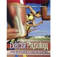 Exercise Physiology : Theory and Application to Fitness and Performance