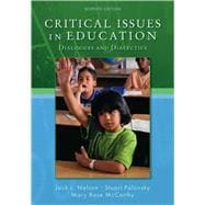 Critical Issues in Education : Dialogues and Dialectics