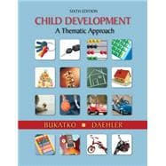 Study Guide for Bukatkor�s Child Development: A Thematic Approach, 6th
