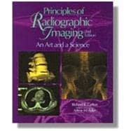 PRINCIPLES OF RADIOGRAPHIC IMAGING: AN ART AND A SCIENCE, 2ND ED