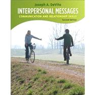 Interpersonal Messages : Communication and Relationship