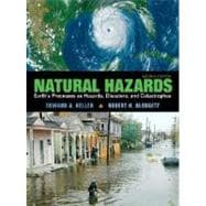 Natural Hazards : Earth's Processes as Hazards, Disasters and Catastrophes