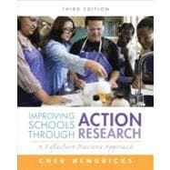 Improving Schools Through Action Research : A Reflective Practice Approach