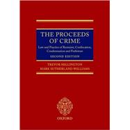 The Proceeds of Crime Law and Practice of Restraint, Confiscation, Condemnation, and Forfeiture