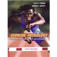 Exercise Physiology : Theory and Application to Fitness and Performance with Ready Notes and PowerWeb/OLC Bind-in Passcard