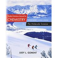 Student Solutions Manual for Moore/Stanitski's Chemistry: The Molecular Science, 5th