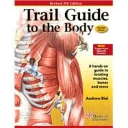Trail Guide to the Body w/ e-XPLORE access