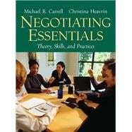 Negotiating Essentials : Theory, Skills, and Practices