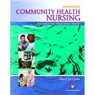 Community Health Nursing Advocacy for Population Health Value Package (includes MyNursingLab Student Access  for Community Health Nursing)
