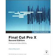 Apple Pro Training Series : Final Cut Pro X