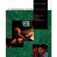 Communication Mosaics A New Introduction to the Field of Communication