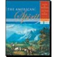 American Spirit: United States History As Seen by Contemporaries: To 1877