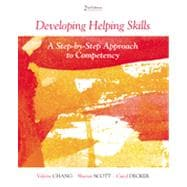 Developing Helping Skills A Step-by-Step Approach to Competency