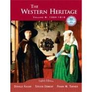 Western Heritage, The: Volume B, 1300-1815
