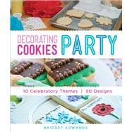 Decorating Cookies Party 10 Celebratory Themes * 50 Designs