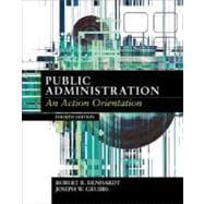 Public Administration : An Action Orientation
