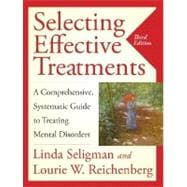 Selecting Effective Treatments: A Comprehensive,  Systematic Guide to Treating Mental Disorders, 3rd Edition