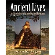 Ancient Lives : An Introduction to Archaelology and Prehistory