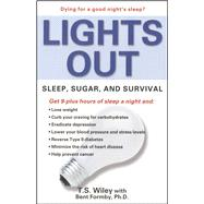 Lights Out Sleep, Sugar, and Survival