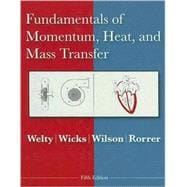 Fundamentals of Momentum, Heat and Mass Transfer, 5th Edition