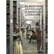 The Bedford Anthology of American Literature, Volume Two 1865 to the Present