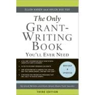 Only Grant-Writing Book You'll Ever Need : Top Grant Writers and Grant Givers Share Their Secrets
