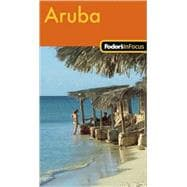 Fodor's In Focus Aruba, 1st Edition