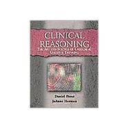 Clinical Reasoning : The Art and Science of Critical and Creative Thinking