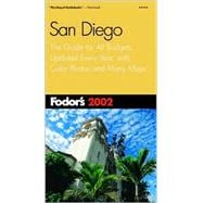 Fodor's San Diego 2002 : The Guide for All Budgets, Updated Every Year, with Color Photos and Many Maps