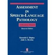 Assessment in Speech-Language Pathology : A Resource Manual