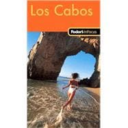 Fodor's In Focus Los Cabos, 1st Edition