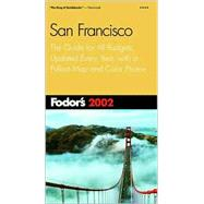 Fodor's San Francisco 2002 : The Guide for All Budgets, Updated Every Year, with a Pullout Map and Color Photos