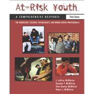 At-Risk Youth: A Comprehensive Response For Counselors, Teachers, Psychologists, and Human Services Professionals