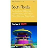 Fodor's South Florida 2002 : The Guide for All Budgets, Updated Every Year, with a Pullout Map and Color Photos