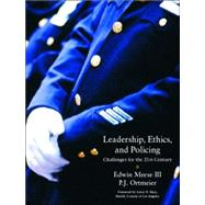 Leadership, Ethics and Policing : Challenges for the 21st Century