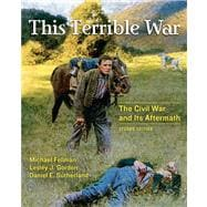This Terrible War The Civil War and Its Aftermath and MySearchLab Valuepack Access Card Package