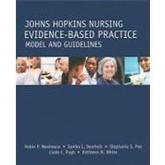 Johns Hopkins Nursing Evidence-Based Practice: Model and Guidelines