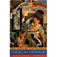 Norton Anthology of American Literature Vol. 2 : 1865 to the Present