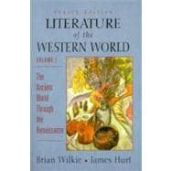 Literature of the Western World : The Ancient World Through the Renaissance
