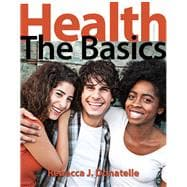Health The Basics Plus MasteringHealth with eText -- Access Card Package