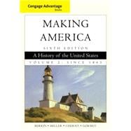 Cengage Advantage Books: Making America: A History of the United States, Volume 2 Since 1865
