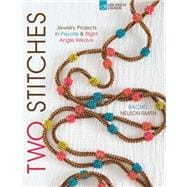 Two Stitches Jewelry Projects in Peyote & Right Angle Weave