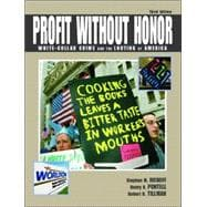 Profit Without Honor : White-Collar Crime and the Looting of America