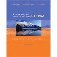 Elementary and Intermediate Algebra Concepts & Applications