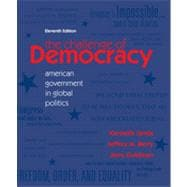 The Challenge of Democracy: American Government in Global Politics, 11th Edition