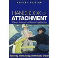 Handbook of Attachment, Second Edition Theory, Research, and Clinical Applications