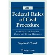 Federal Rules of Civil Procedure: With Selected Statutes, Cases, and Other Materials - 2011