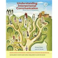 Understanding Interpersonal Communication Making Choices in Changing Times, Enhanced Edition