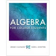 Student Solutions Manual for Kaufmann/Schwitters� Algebra for College Students, 9th